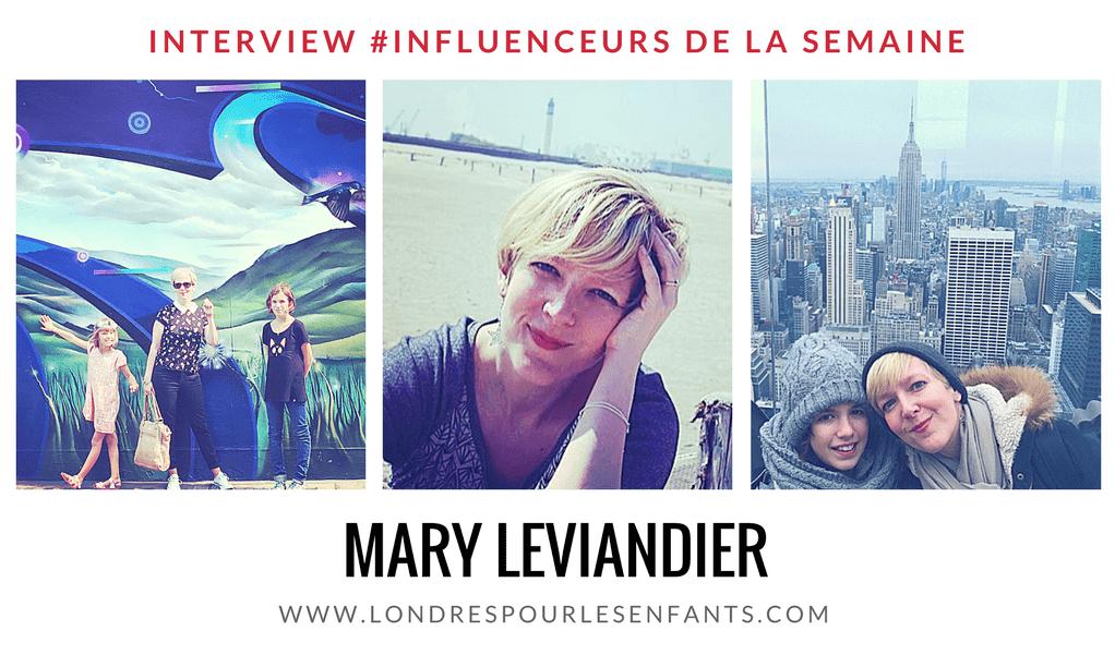 """Découvrez notre influenceur de la semaine : Maman 2.0 """"Mary Leviandier» !"""