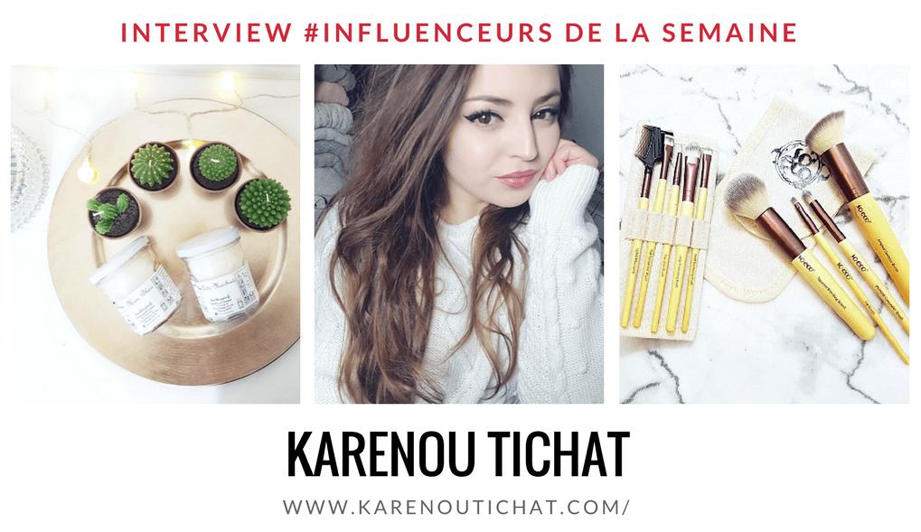 KarenouTichat influenceur youtubeuse beauté décoration