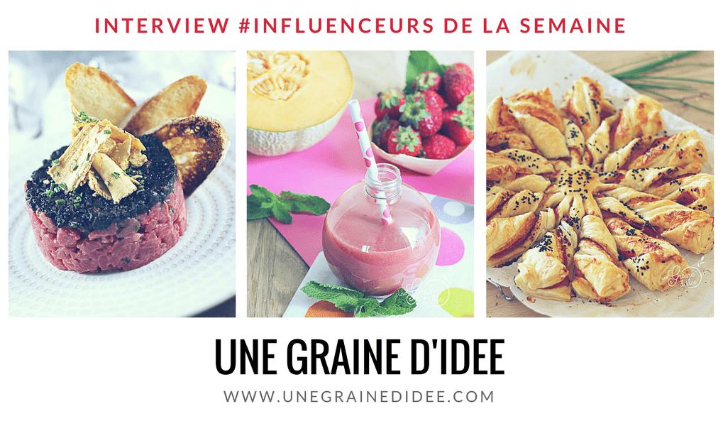 """Découvrez notre influenceur de la semaine : la blogueuse culinaire """"Une Graine d'idée"""" !"""