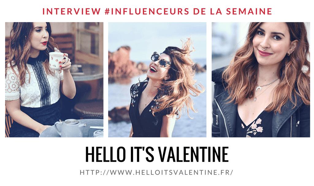 Découvrez notre influenceur de la semaine : la blogueuse «Hello it's Valentine» !