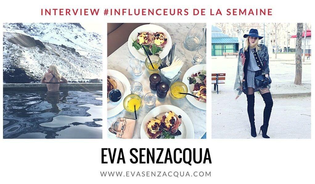 Découvrez notre influenceur de la semaine : la blogueuse Eva Senzacqua !