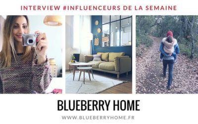Découvrez notre influenceur de la semaine : la blogueuse deco «Blueberry Home» !