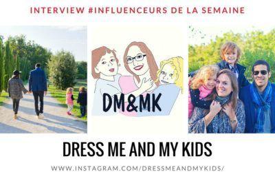 """Découvrez notre influenceuse de la semaine : """"Dress me and my kids"""" !"""