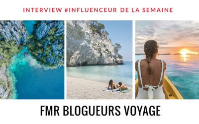 FMR Blogueurs influenceurs Voyage