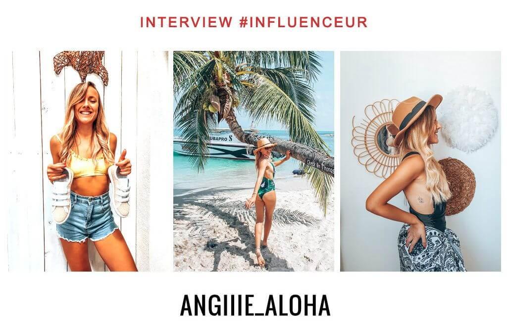 Angiiie Aloha influenceuse lifestyle et voyage